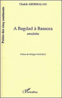 A Bagdad à Bassora - Amulette-Chekib Abdessalam