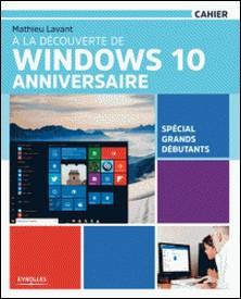 A la découverte de Windows 10 anniversaire-Mathieu Lavant