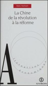 La Chine : de la révolution à la réforme-Diana Hochraich
