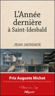 L'Année dernière à Saint-Idesbald - Prix Auguste Michot 2013-Jean Jauniaux