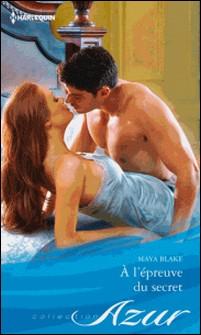 A l'épreuve du secret-Maya Blake