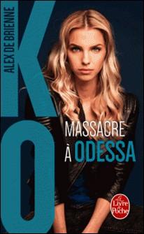 Massacre à Odessa (KO, Tome 1)-Alex de Brienne