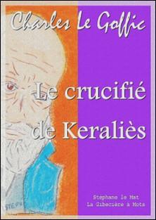 Le crucifié de Keraliès-Charles Le Goffic