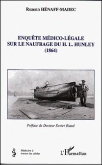 Enquête médico-légale sur le naufrage du H.L. Hunley - (1864)-Rozenn Hénaff-Madec