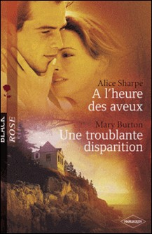 A l'heure des aveux - Une troublante disparition (Harlequin Black Rose)-Alice Sharpe , Mary Burton