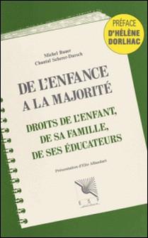 De l'enfance à la majorité - Droits de l'enfant, de sa famille, de ses éducateurs-Michel Bauer