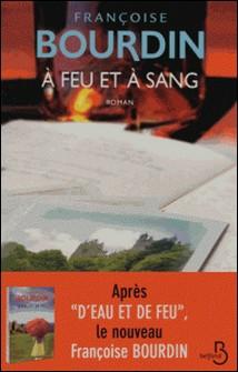 A feu et à sang-Françoise Bourdin