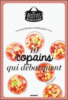 Les bonnes recettes pour 10 copains qui débarquent-Julie Mechali , Nicole Seeman