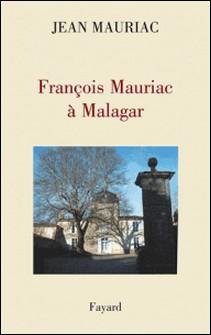 François Mauriac à Malagar-Jean Mauriac