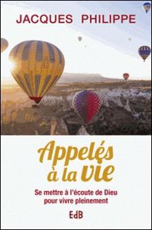 Appelés à la vie-Jacques Philippe