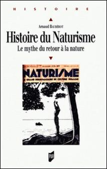 Histoire du Naturisme - Le mythe du retour à la nature-Arnaud Baubérot