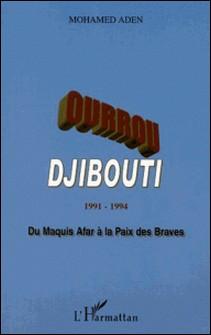 Ourrou-Djibouti; 1991-1994; du maquis afar à la paix des braves-mohamed Aden