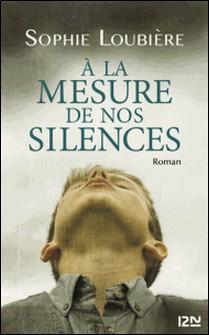 A la mesure de nos silences-Sophie Loubière