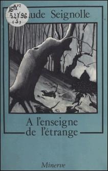 À l'enseigne de l'étrange-Claude Seignolle