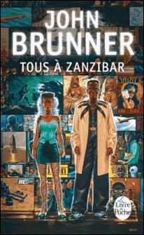 Tous à Zanzibar (Le Choc du futur, tome 1)-John Brunner