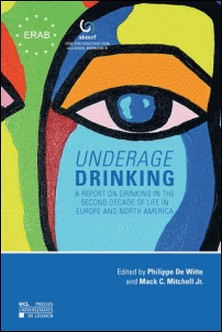 Underage Drinking - A Report on Drinking in the Second Decade of Life in Europe and North America-Philippe De Witte , Mack-C Mitchell Jr