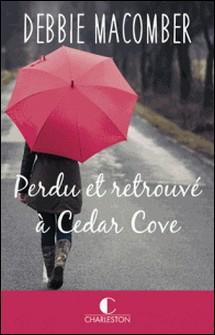 Perdu et retrouvé à Cedar Cove-Debbie Macomber