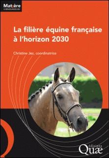 La filière équine française à l'horizon 2030-Christine Jez