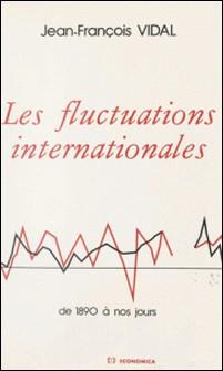 Les Fluctuations internationales - De 1890 à nos jours-Vidal