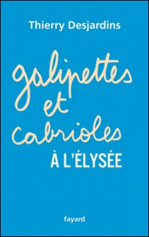 Galipettes et cabrioles à l'Elysée-Thierry Desjardins