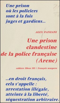 Une Prison clandestine de la police française, Arenc-A Panzani