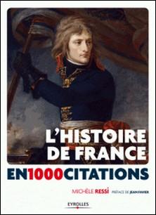 L'Histoire de France en 1 000 citations - Des origines à nos jours-Michèle Ressi