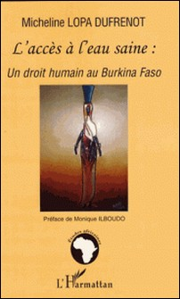 L'accès à l'eau saine : un droit humain au Burkina Faso-Micheline Lopa Dufrenot