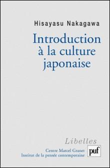 Introduction à la culture japonaise - Essai d'anthropologie réciproque-Hisayasu Nagakawa