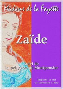 Zaïde - suivi de La princesse de Montpensier-Madame de La Fayette