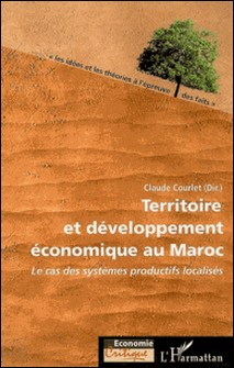 Territoire et développement économique au Maroc - Le cas des systèmes productifs localisés-Claude Courlet