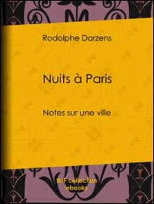 Nuits à Paris - Notes sur une ville-Rodolphe Darzens , Adolphe Léon Willette