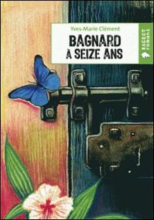 Bagnard à seize ans-Yves-Marie Clément