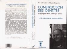 Construction des identités en Espagne et en Amérique latine - La part de l'Autre, à la mémoire de Maurice Molho, [colloque international L'un et-ou l'autre, Université de Caen, mai 1994]-Milagros Ezquerro