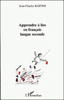 Apprendre à lire en français langue seconde-Jean-Charles Rafoni