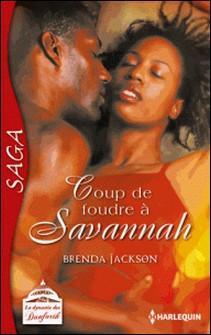 Coup de foudre à Savannah - Saga La dynastie des Danforth - tome 4-Brenda Jackson