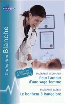 Pour l'amour d'une sage-femme - Le bonheur à Rangalore (Harlequin Blanche)-Margaret McDonagh , Margaret Barker