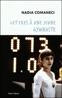 Lettres à une jeune gymnaste-Nadia Comaneci