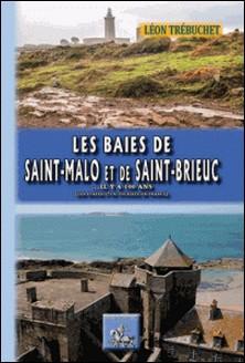 Les baies de Saint Malo et de Saint-Brieuc il y a 100 ans - Les étapes d'un touriste en France-Léon Trébuchet