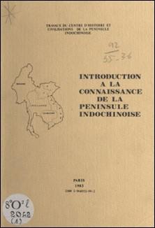 Introduction à la connaissance de la péninsule indochinoise-Po Dharma , Pham Cao Duong , B. Gay