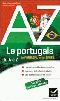 Le portugais du Portugal et du Brésil de A à Z - Grammaire, conjugaison et difficultés-Maria Helena Araujo-Carreira , Maryvonne Boudoy