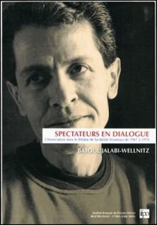 Spectateurs en dialogue - L'énonciation dans le théâtre de Sa'dallah Wannous de 1967 à 1978-Batoul Jalabi-Wellnitz