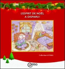 L'esprit de Noël a disparu! - Noël-Diane Pageau , Roxanne Gareau , Claire Pimparé