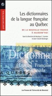 Les dictionnaires de la langue française au Québec. De la Nouvelle-France à aujourd'hui-Cormier, Monique et Jean-Claud