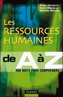 Les Ressources Humaines de A à Z - 400 mots pour comprendre-Karim Mignonac , Nathalie Richebé