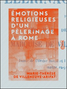Émotions religieuses d'un pèlerinage à Rome-Marie-Thérèse Villeneuve-Arifat (de)