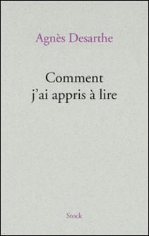 Comment j'ai appris à lire-Agnès Desarthe