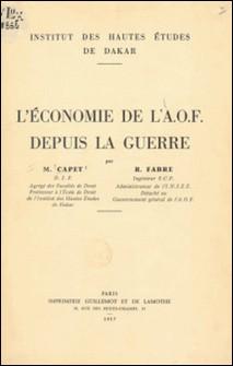 L'économie de l'A.O.F. depuis la guerre-Marcel Capet , Robert Fabre