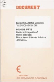 Image de la femme dans les télévisions de la CEE (2) : Quelles actions positives ? Quelles stratégies ? Bilan et leçons à tirer des émissions «alternatives»-Jean Vogel , Lydie Zaid