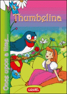 Thumbelina - Tales and Stories for Children-Hans Christian Andersen , Jesús Lopez Pastor , Once Upon a Time