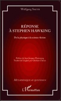 Réponse à Stephen Hawking - De la physique à la science-fiction-Wolfgang Smith